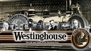 WESTINGHOUSE (Full Documentary) | The Powerhouse Struggle of Patents \u0026 Business with Nikola Tesla