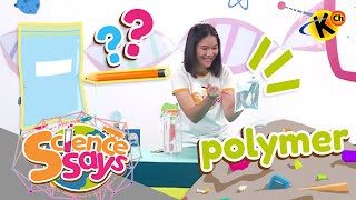 Science Says | Polymer