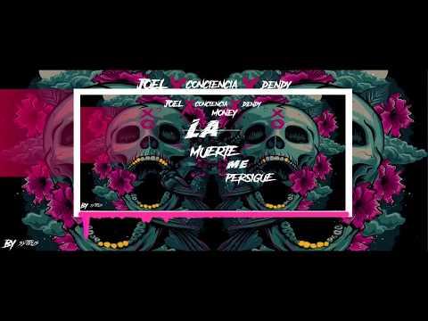 Joel✖Conciencia Money ✖Dendy👽 La muerte Me persigue👽