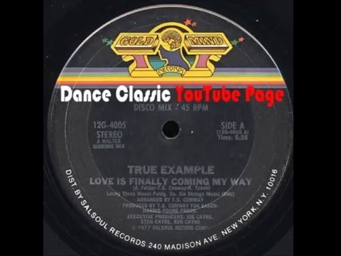 True Example - Love Is Finally Coming My Way (A Walter Gibbons Mix)