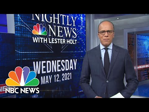 NBC Nightly News Broadcast (Full) - May 12th, 2021