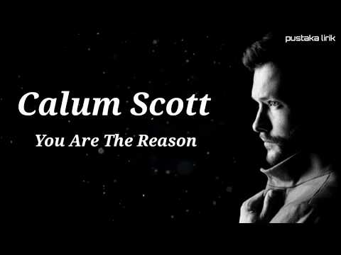 you-are-the-reason---calum-scott-(lyrics)-lirik-dan-terjemaahan
