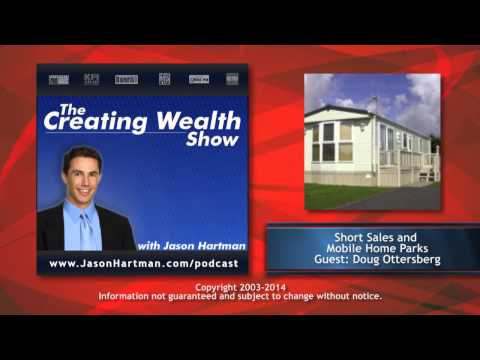 Creating Wealth #213 - Short Sales and Mobile Home Parks with Doug Ottersberg
