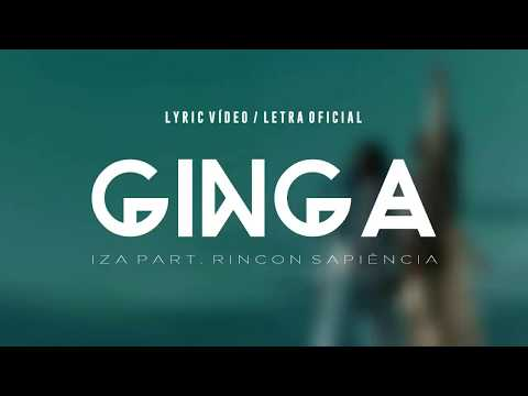 IZA - Ginga Part Rincon Sapiência LyricLetra  + Áudio