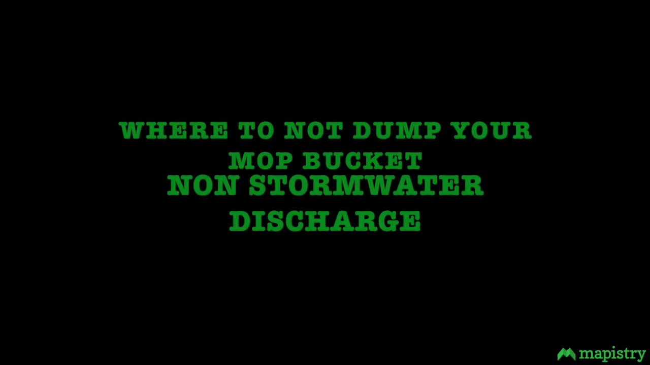 Where to not dump your mop bucket. Non stormwater discharge.
