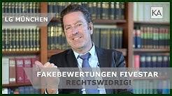 LG München: Fakebewertungen Fivestar rechtswidrig! Rechtsanwalt Dr. Knies