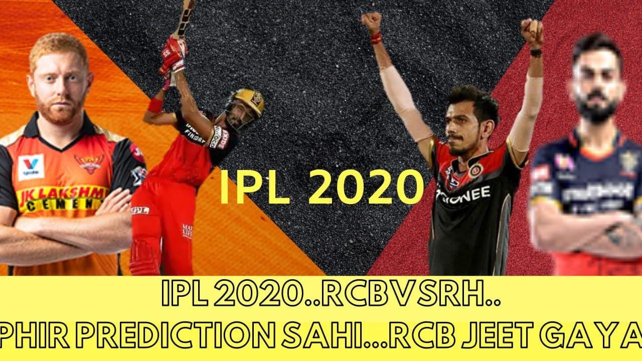 IPL 2020...RCBVSRH...PREDICTION PHIR SAHI...RCB JEET GAYA...RR V CSK PREVIEW