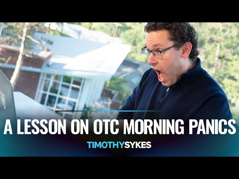 A Lesson On OTC Morning Panics