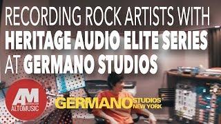 Recording Rock Artists with Heritage Audio Elite Series