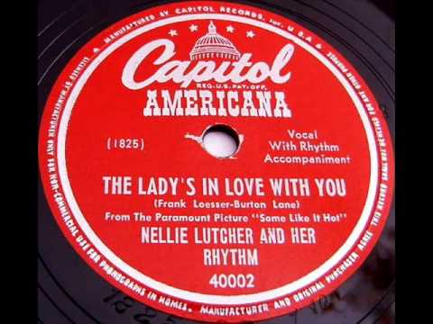 The Lady's In Love With You by Nellie Lutcher and Her Rhythm on 1948 Capitol 78.