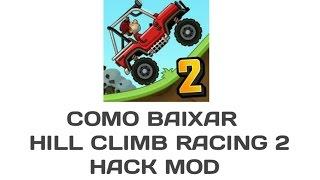 • COMO BAIXAR HILL CLIMB RACING 2 - HACK MOD •