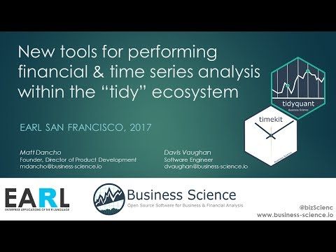 Business Science EARL 2017: New Tools for Performing Financial & Time Series Analysis
