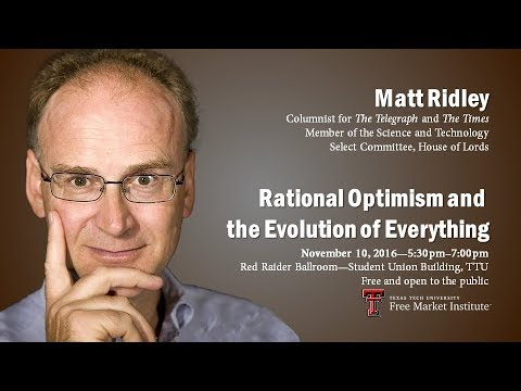 "Dr.  Matt Ridley— ""Rational Optimism and the Evolution of Everything"""