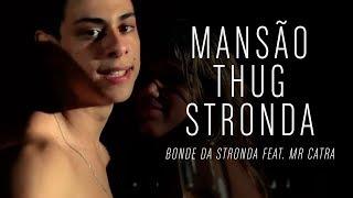 Bonde da Stronda feat. Mr Catra - Mansão Thug Stronda ( Clipe Oficial - HD )