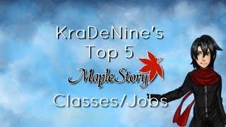 KraDeNine's Top 5 Favorite MapleStory Classes