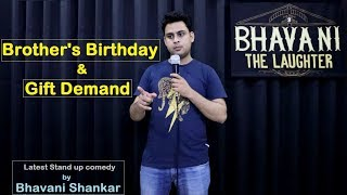 Brother's Birthday & Gift Demand | stand up comedy by Bhavani Shankar
