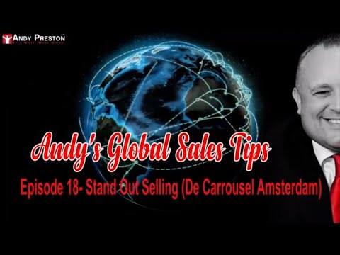 Stand Out Selling (De Carrousel, Amsterdam) -  Episode 18 - Andy's Global Sales Tips