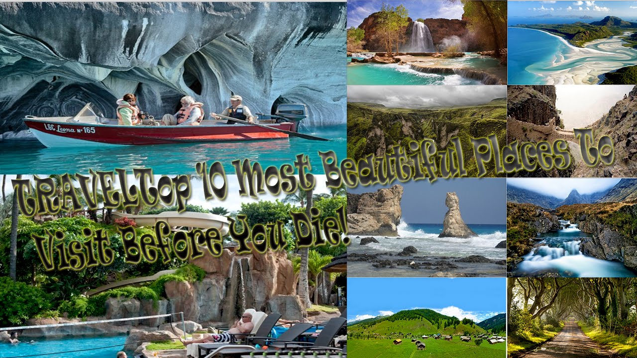 Travel top 10 most beautiful places in the world to visit Top 10 best vacation places