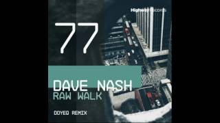 Dave Nash - Raw Walk (Original Mix)
