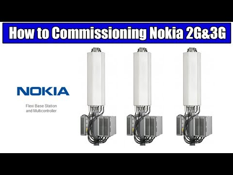 How To Commissioning Nokia 2G&3G BTS | Nokia 2G&3G BTS Commissioning/Configuration