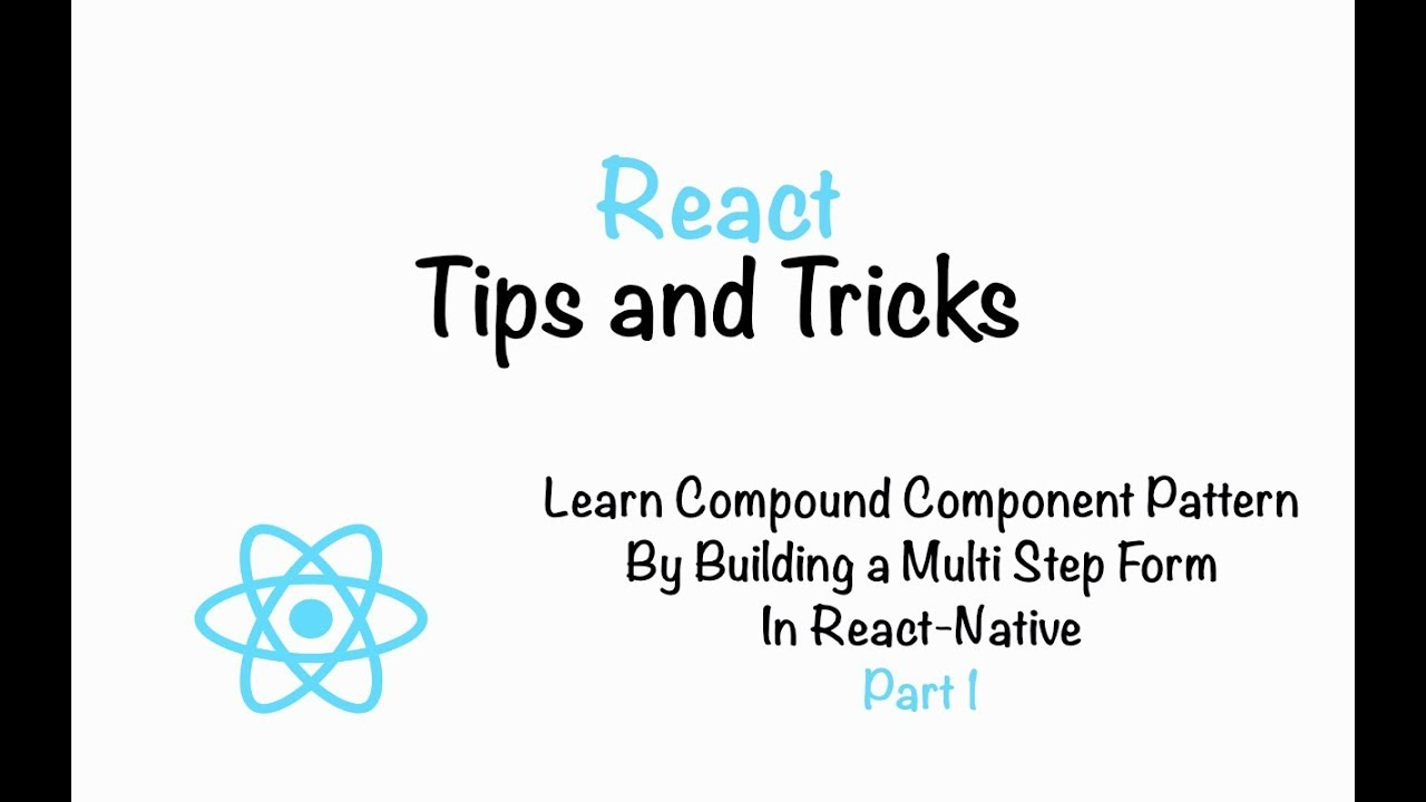 Learn Compound Component Pattern By Building a Multi Step form In  React-Native - Part 1