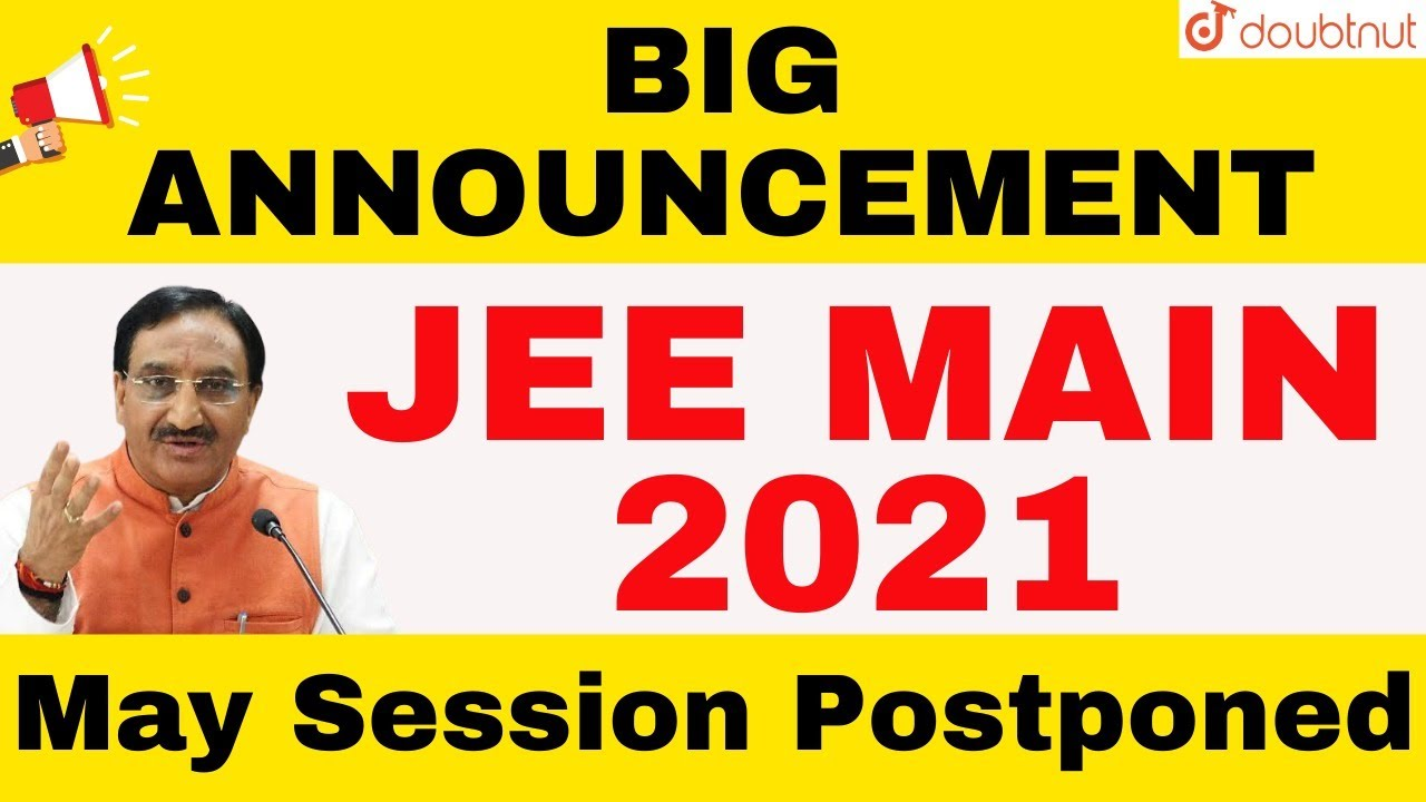 JEE Main May 2021 Postponed, new exam dates soon by NTA