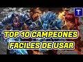 TOP 10 Campeones más Fáciles de Usar del League of Legends | TenYasha LOL