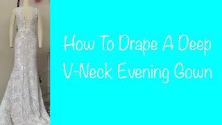 How To Drape a Deep V-neck Evening Gown