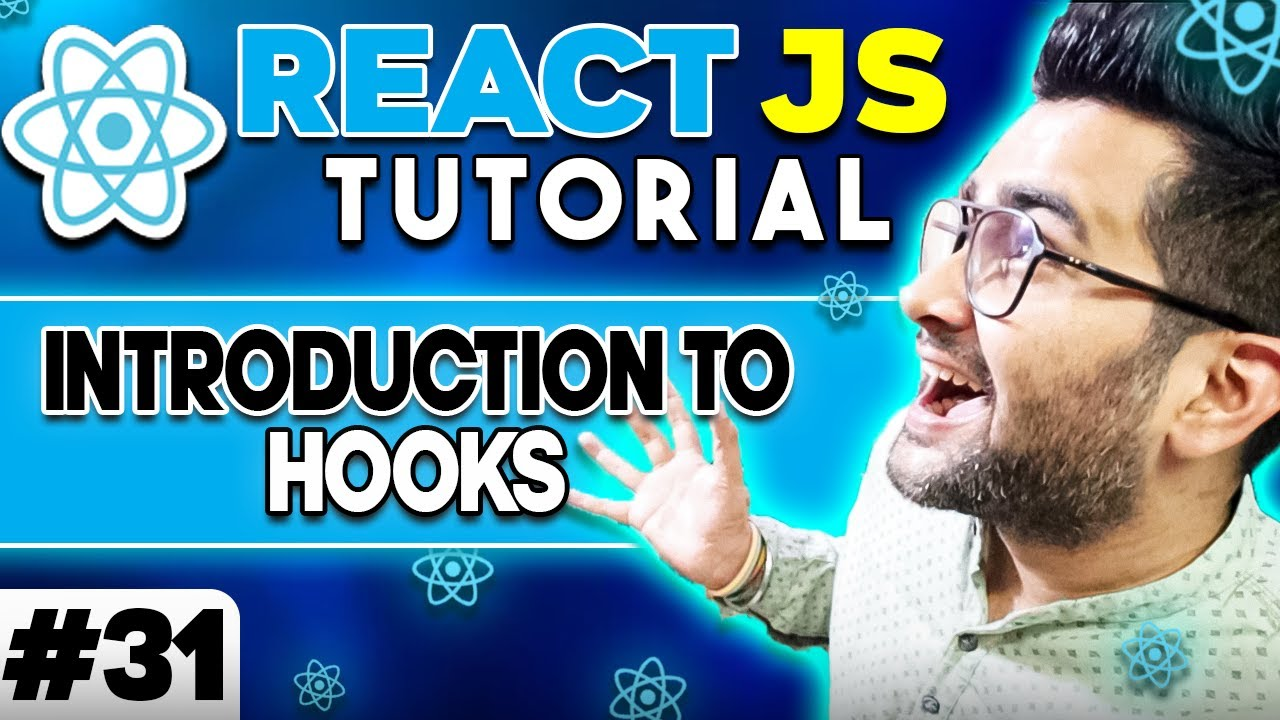 ReactJS Tutorial - 31 - Introduction to Hooks in React JS 🔥