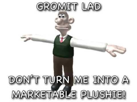 Download Gromit Lad Don't Turn Me Into A Marketable Plushie!