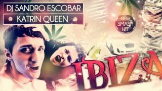 DJ Sandro Escobar - IBIZA (feat. Katrin Queen) 2012