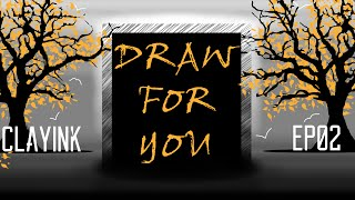 Draw For You!?!? Subscriber Art Chronicles EP-02