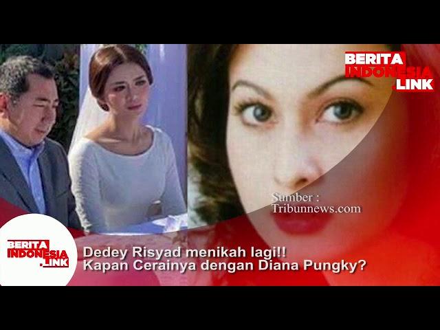 Dedey Risyad menikah lagi!! Kapan cerainya dengan Diana Pungky??