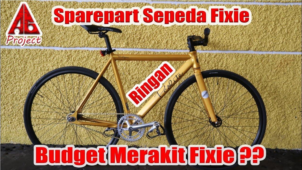 Penjelasan Sparepart Dan Budget Merakit Sepeda Fixie Agreview Youtube