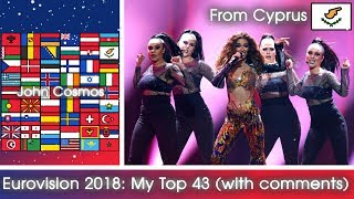 Eurovision 2018: MY TOP 43 (with comments, from Cyprus)