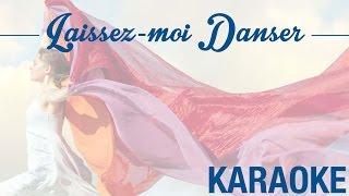 Laissez-moi danser - Rendu célèbre par Dalida (KARAOKÉ - Version instrumentale + paroles)
