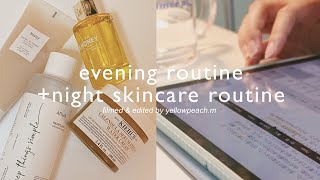 my evening routine (kinda productive) + night skincare routine | yellowpeach