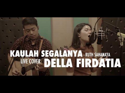 Della Firdatia - Kaulah Segalanya (cover)