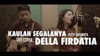 Gambar cover Della Firdatia - Kaulah Segalanya (cover)