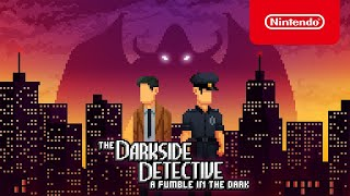 The Darkside Detective: A Fumble in the Dark - Announcement Trailer - Nintendo Switch