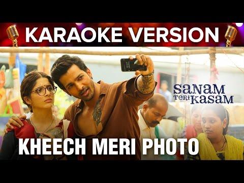 Kheech Meri Photo    Karaoke Version   Sanam Teri Kasam   Harshvardhan Rane & Mawra Hocane