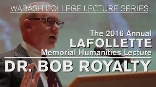 the 37th annual lafollette lecture dr bob royalty october 21 2016