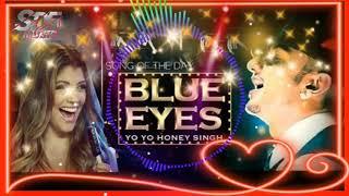 BLUE EYES SONG YO YO HONEY SINGH Dj Remix 2020