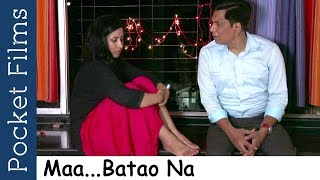 Hindi Short Film - Maa...Batao Na - A daughter asks her mother the most disturbing question