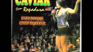 Forró Caviar com Rapadura - Não Sei Te Esquecer - vol 02