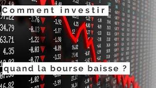 Comment investir quand la bourse baisse ? 📉