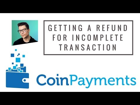 How to get a Refund for an Unsuccessful Coinpayments Transaction
