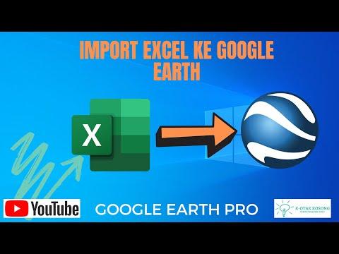 Cara Import Koordinat di Excel ke Google Earth.