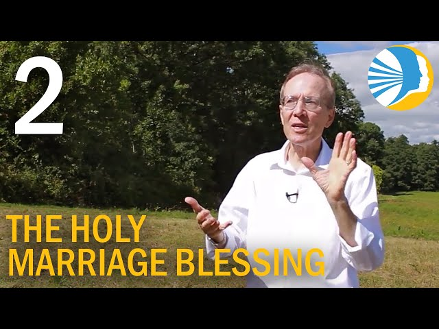 The Holy Marriage Blessing - Part 2
