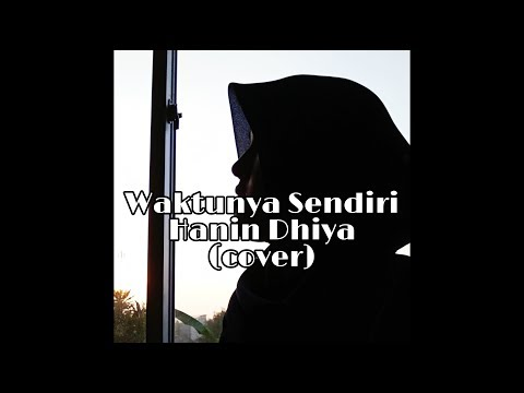 Waktunya Sendiri - Hanin Dhiya (cover) By Mega Bilqis